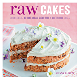 Raw Cakes: 30 Delicious, No-Bake, Vegan, Sugar-Free & Gluten-Free Cakes (English Edition)