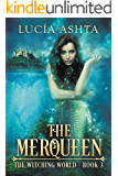The Merqueen (The Witching World Book 3)