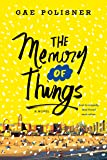 The Memory of Things: A Novel