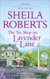 The Tea Shop on Lavender Lane (Life in Icicle Falls Book 5)