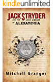 Jack Stryder and the Lost Library of Alexandria (Jack Stryder Series Book 1)