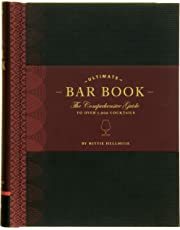 The Ultimate Bar Book: The Comprehensive Guide to Over 1,000 Cocktails: (Cocktail Book, Bartender Book, Mixology Book, Mixed Drinks Recipe Book)