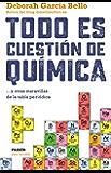 Todo es cuestión de química: ... y otras maravillas de la tabla periódica