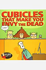 Cubicles That Make You Envy the Dead (Dilbert) Paperback