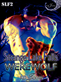 Strange Lake Falls Werewolf (Strange Lake Falls Series Book 2)