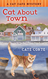 Cat About Town: A Cat Cafe Mystery (Cat Cafe Mystery Series Book 1)