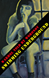 WARHOL told by WORONOV – Swimming Underground: My time at Andy Warhol's Factory (Mary Woronov Collection Book 1)