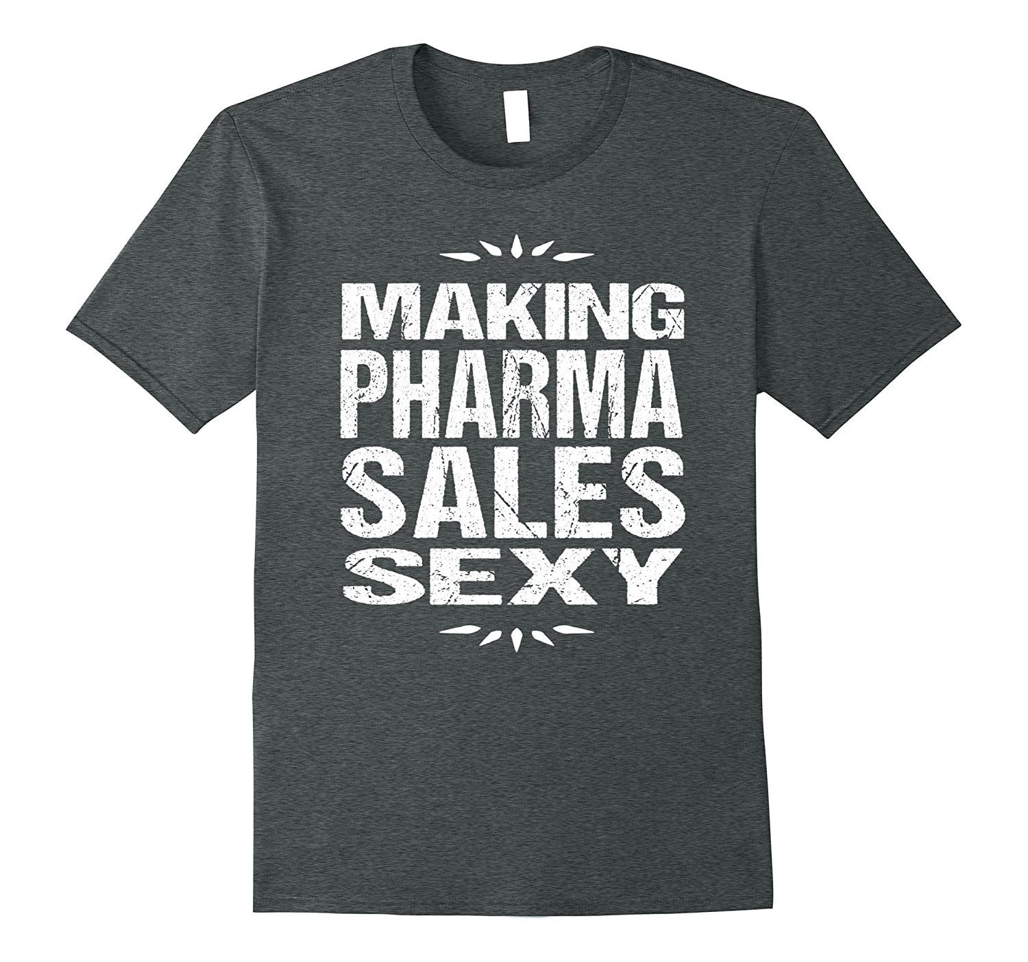 funny pharmaceutical sales rep tee making pharma sales sexy tj