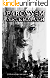 Paroxysm Aftermath (Paroxysm Book 2)