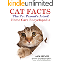 Cat Facts: The A-to-Z Pet Parent's Home Care Encyclopedia: Kitten to Adult, Diseases & Prevention, Cat Behavior…