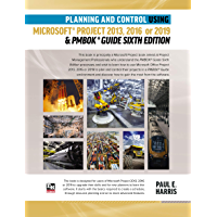 Planning and Control Using Microsoft Project 2013, 2016 or 2019 & PMBOK Guide Sixth Edition (English Edition)