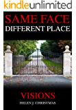 Visions (Same Face Different Place Book 2)