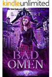 Bad Omen: A Paranormal Academy Reverse Harem Romance (Wicked Academy Book 2)