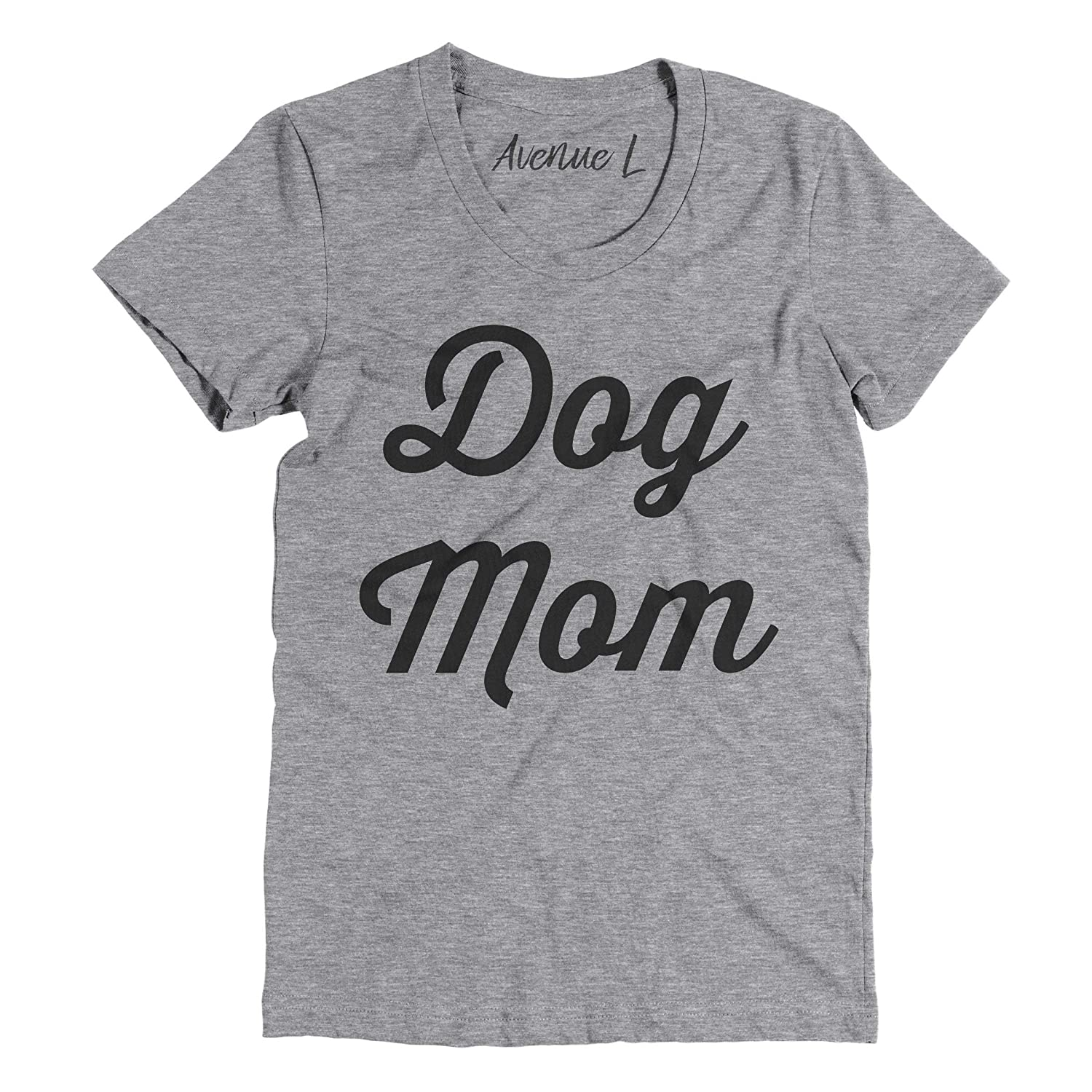 Dog Mom Shirt - Womens Graphic Tee