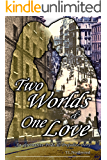 Two Worlds and One Love: An alternative Pride and Prejudice story