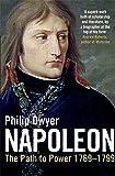 Napoleon: The Path to Power 1769 - 1799 v. 1