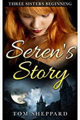 Seren's Story: Three Sisters Beginning Kindle Edition