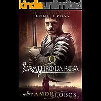 O Cavaleiro da Rosa: Sobre Amor e Lobos Vol. 2