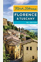 Rick Steves Florence & Tuscany (Rick Steves Travel Guide) Kindle Edition
