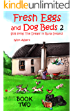 Fresh Eggs and Dog Beds 2: Still Living the Dream in Rural Ireland