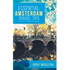 Essential Amsterdam Travel Tips: Secrets, Advice & Insight for the Perfect Amsterdam Trip (Essential Europe Travel Tips Book