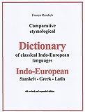 Comparative etymological Dictionary of Indo-European-Sanskrit-Greek-Latin (English Edition)