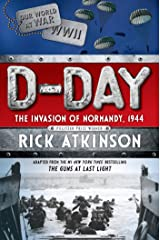 D-Day: The Invasion of Normandy, 1944 [The Young Readers Adaptation] Kindle Edition