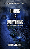Timing Is Everything: A Gulfport Mystery: Is Doing the Right Thing Always the Right Thing To Do? (The Gulfport Mystery Series Book 1)