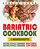 Bariatric Cookbook: DINNER Bundle – 2 manuscripts in 1 – A total of 120+ Unique Bariatric-Friendly Chicken, Beef, Fish, Pork, Fish, Salads and Vegetarian Stove Top and Slow Cooker