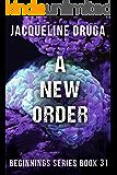 A New Order: Beginnings Series Book 31
