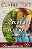 Pregnant with the Werelion King's Cub (Paranormal Werelion Baby Romance) (Howls Romance Book 2) (English Edition)