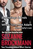 Beginnings and Ends & When Tony Met Adam with Murphy's Law (annotated reissues originally published in 2012, 2011, 2001): Two Troubleshooters Short Stories (Troubleshooters Shorts and Novellas)