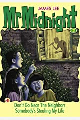 Mr Midnight #21: Don't Go Near The Neighbors; Somebody's Stealing My Life Kindle Edition