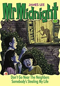 Mr Midnight #21: Don't Go Near The Neighbors; Somebody's Stealing My Life