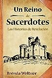 Un Reino de Sacerdotes: Las Historias de Revelación (Spanish Edition)
