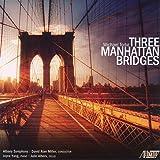 Michael Torke: Three Manhattan Bridges