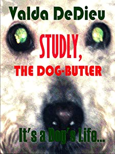 Studly, the Dog-Butler (It's a Dog's Life... Book 1)