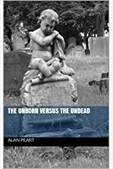The Unborn Versus The Undead Kindle Edition