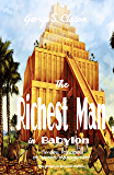 The Richest Man in Babylon (Illustrated) the Original Classic Edition: Timeless Principles of Wealth Management