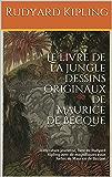 Le livre de la jungle (Nouvelle édition illustrée avec des eaux fortes de Maurice de Becque): Littérature jeunesse, livre de Rudyard Kipling avec de magnifiques eaux fortes de Maurice de Becque