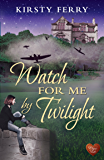 Watch for Me by Twilight (Choc Lit) (Hartsford Mysteries)