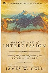 The Lost Art of Intercession: Restoring the Power and Passion of the Watch of the Lord Kindle Edition