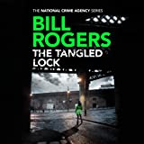 The Tangled Lock: The National Crime Agency Series, Book 3