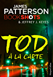 Tod à la carte (James Patterson Bookshots 11)