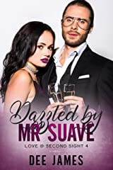 Dazzled by Mr Suave: A Slowburn, Political Romance (Love @ Second Sight Book 4) Kindle Edition