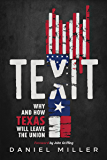Texit : Why and How Texas Will Leave The Union