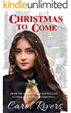 CHRISTMAS TO COME: Gritty East End wartime family drama full of twists. Book One.