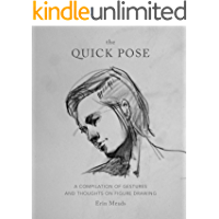 The Quick Pose: A Compilation of Gestures and Thoughts on Figure Drawing (English Edition)