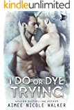 I Do, or Dye Trying (Curl Up and Dye Mysteries,#4) (English Edition)