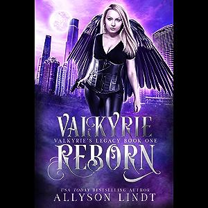 Valkyrie Reborn: A Reverse Harem Urban Fantasy (Valkyrie's Legacy Book 1)